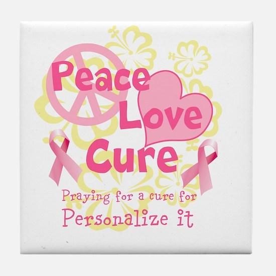 Pink Peace Love Cure Tile Coaster