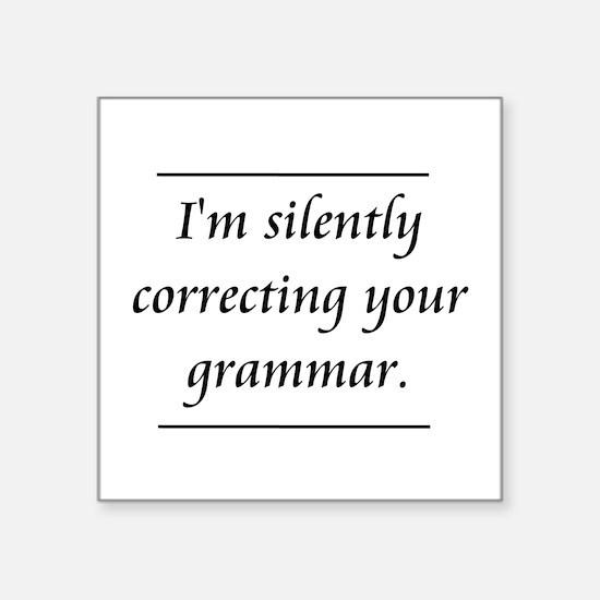 I'm Silently Correcting Your Grammar Sticker