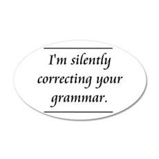 I'm Silently Correcting Your Grammar Wall Decal