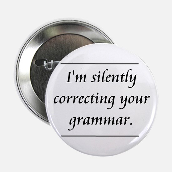 """I'm Silently Correcting Your Grammar 2.25"""" Button"""
