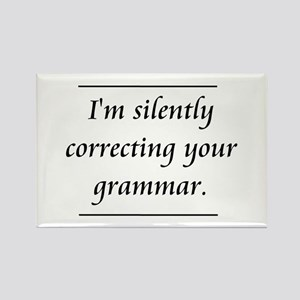 I'm Silently Correcting Your Grammar Rectangle Mag