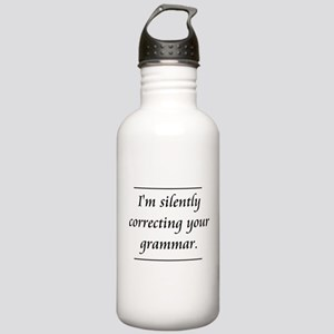 I'm Silently Correcting Your Grammar Water Bottle