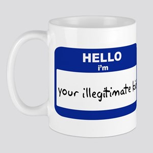 Hello I'm your illegitimate k Mug