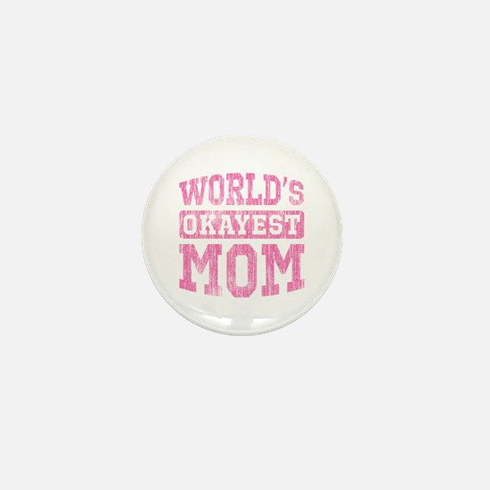 World's Okayest Mom [v. pink] Mini Button