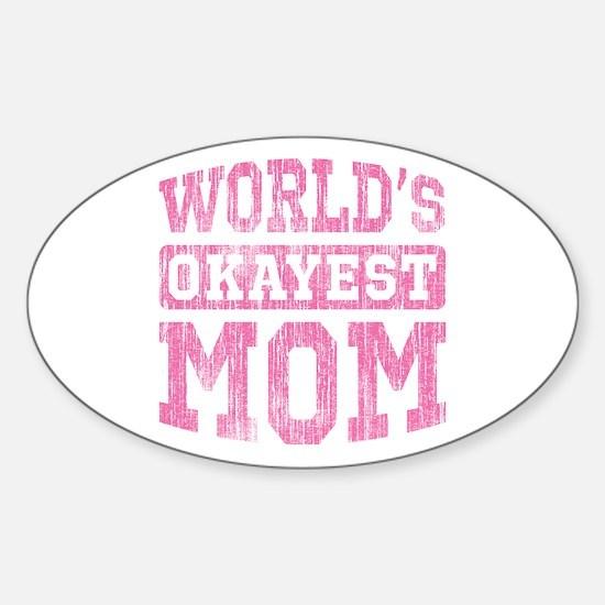 World's Okayest Mom [v. pink] Sticker (Oval)