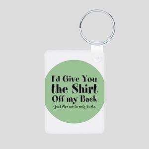 Shirt Off My Back Keychains