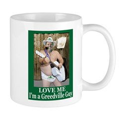 Love Me - Im A Greedville Guy Mug