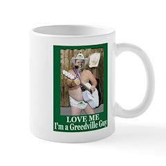 Love Me - Im A Greedville Guy Mug