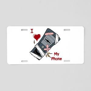 I Love My Phone Aluminum License Plate