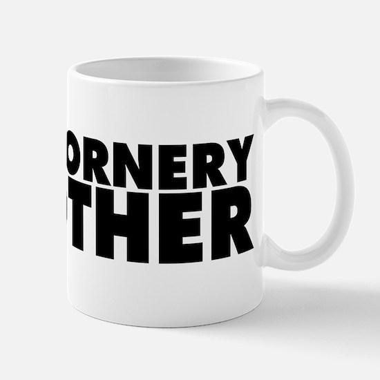 One Ornery Mother Mug