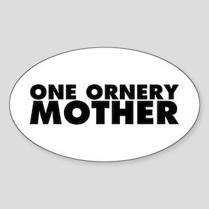 One Ornery Mother Sticker (Oval)