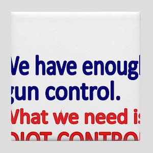 We have enough gun control Tile Coaster