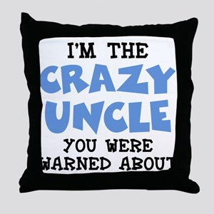 Crazy Uncle Throw Pillow