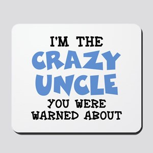Crazy Uncle Mousepad