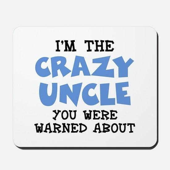Crazy Uncle Mousepad