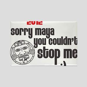 maya couldnstop me Rectangle Magnet