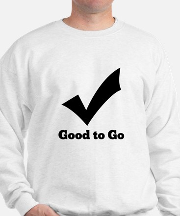 Good to Go Sweatshirt