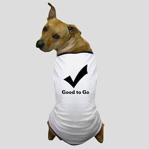Good to Go Dog T-Shirt