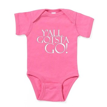 Y'all Gotsta Go! Baby Bodysuit
