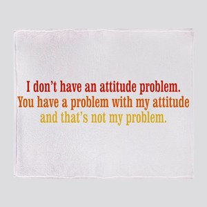 Attitude Problem Throw Blanket