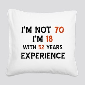 70 year old designs Square Canvas Pillow