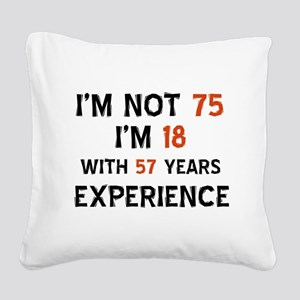 75 year old designs Square Canvas Pillow