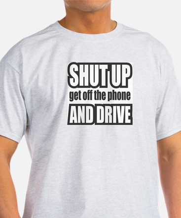 Get off the Phone & Drive! Ash Grey T-Shirt