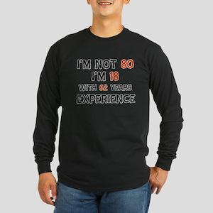 80 year old designs Long Sleeve Dark T-Shirt