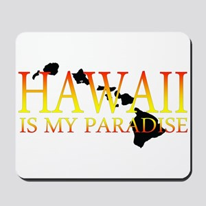 HAWAII IS MY PARADISE Mousepad