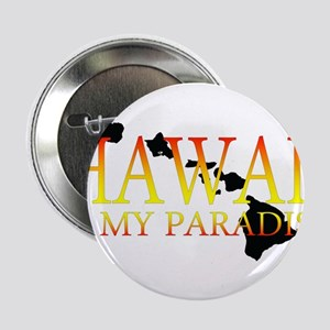 "HAWAII IS MY PARADISE 2.25"" Button"