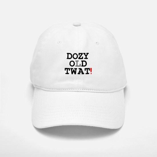 DOZY OLD TWAT! Baseball Baseball Cap