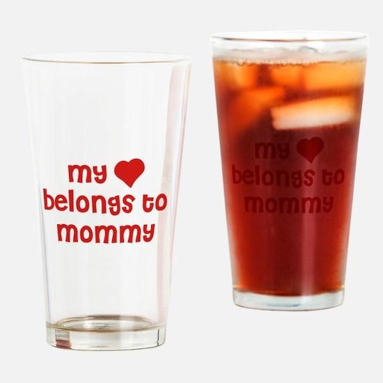 My Heart Belongs To Mommy Drinking Glass