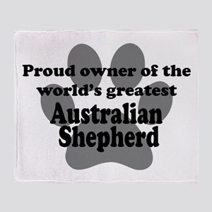 Proud Owner Of The Worlds Greatest Australian Shep