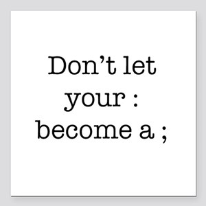 "Don't Let Your : Become a ; Square Car Magnet 3"" x"