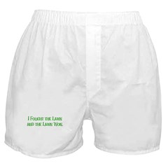I Fought the Lawn Boxer Shorts