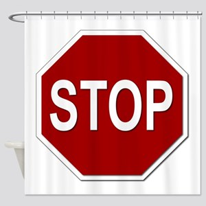 Sign - Stop Shower Curtain