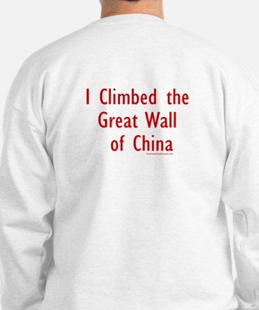 Climbed Great Wall Photo - Sweatshirt
