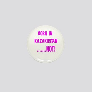 PINK BORN IN KAZAKHSTAN...NOT Mini Button