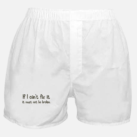If I Cant Fix It Boxer Shorts