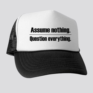 Assume Nothing Trucker Hat