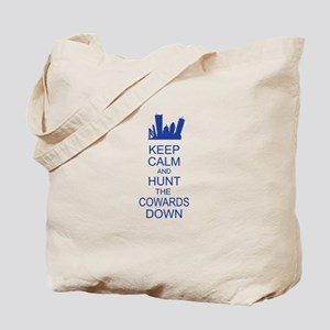 Keep Calm and Hunt the Cowards Down Tote Bag