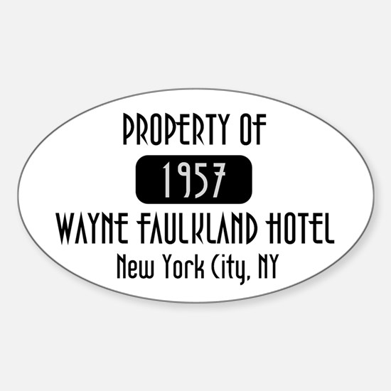 Property of the Wayne Faulkland Hotel Decal