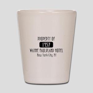 Property of the Wayne Faulkland Hotel Shot Glass