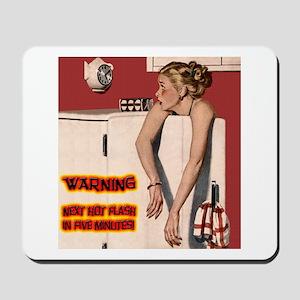 Menopause Humor Mousepad