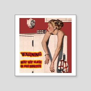 """Menopause Humor Square Sticker 3"""" x 3"""""""