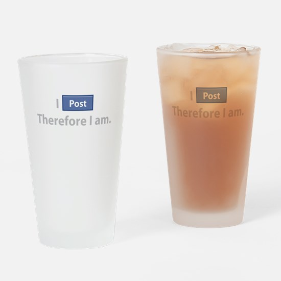 I Post, Therefore I Am Drinking Glass