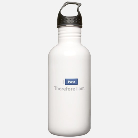 I Post, Therefore I Am Water Bottle