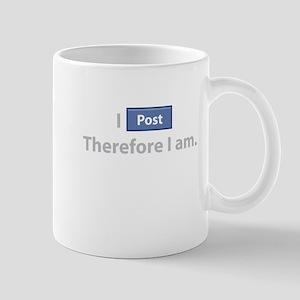 I Post, Therefore I Am Mug