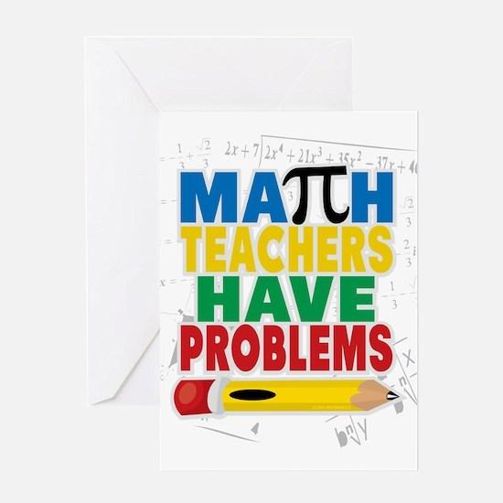 Math Teachers Have Problems Greeting Card