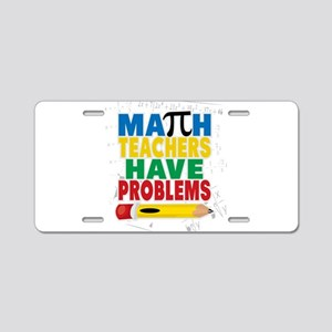 Math Teachers Have Problems Aluminum License Plate